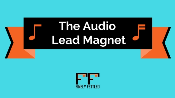 The Audio Lead Magnet