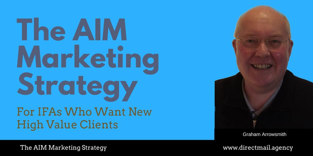 THE AIM MARKETING STRATEGY, IFA Marketing Strategy, IFA Leads, Independent Financial Adviser Marketing Strategy, IFA Sales Leads